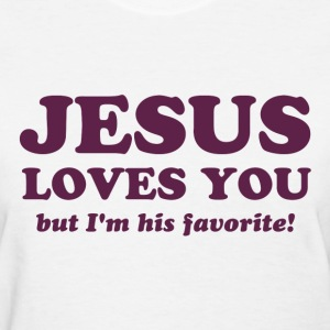 Jesus Loves You But I'm His Favorite Women's T-Shirts - Women's T-Shirt