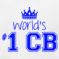 Design ~ World's #1 CB T-Shirt