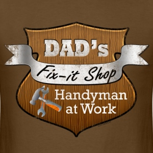Funny Dad's Fix-It Shop T-Shirts - Men's T-Shirt
