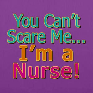 You Can't Scare Me, I'm a Nurse Bags & backpacks - Tote Bag