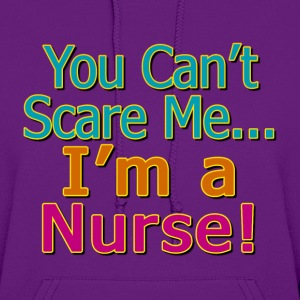 You Can't Scare Me, I'm a Nurse Hoodies - Women's Hoodie
