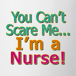 You Can't Scare Me, I'm a Nurse Bottles & Mugs - Coffee/Tea Mug