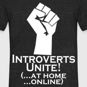 Introverts Unite At Home T-Shirts - Unisex Tri-Blend T-Shirt by American Apparel