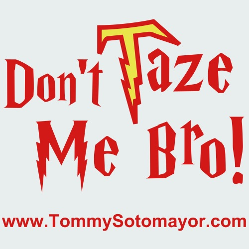 Don't Taze Me Bro! Clothing Apparel Tee