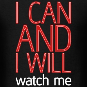 I can and I will watch me T-Shirts - Men's T-Shirt