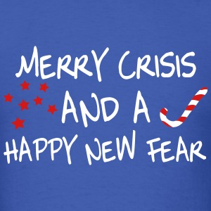Merry crisis and a happy new fear T-Shirts - Men's T-Shirt