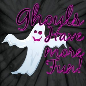 Ghouls Have More Fun, Halloween Ghost T-Shirts - Unisex Tie Dye T-Shirt