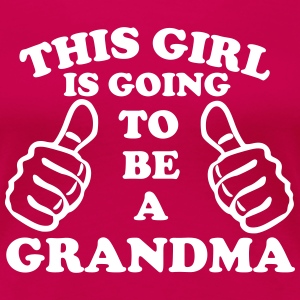 This Girl Is Going To Be A Grandma Women's T-Shirts - Women's Premium T-Shirt