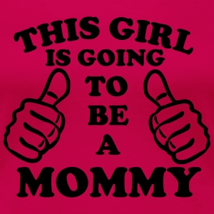 This Girl Is Going To Be A Mommy Women's T-Shirts - Women's Premium T-Shirt