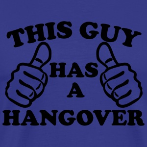 This Guy Has A Hangover T-Shirts - Men's Premium T-Shirt