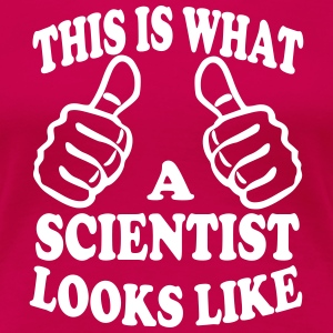 This Is What A Scientist Looks Like Women's T-Shirts - Women's Premium T-Shirt