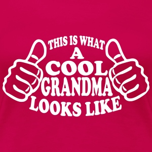 This Is What A Cool Grandma Looks Like Women's T-Shirts - Women's Premium T-Shirt