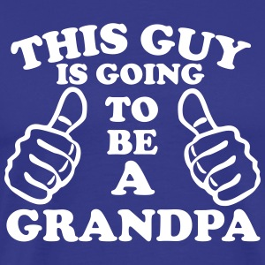 This Guy Is Going To Be A Grandpa T-Shirts - Men's Premium T-Shirt