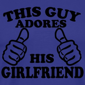 This Guy Adores His Girlfriend T-Shirts - Men's Premium T-Shirt