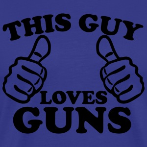 This Guy Loves Guns T-Shirts - Men's Premium T-Shirt