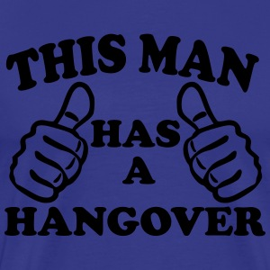This Man Has A Hangover T-Shirts - Men's Premium T-Shirt