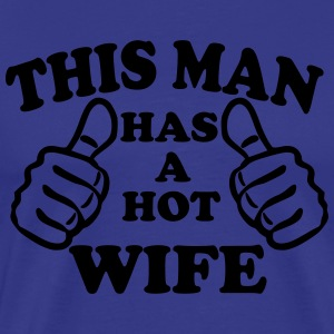 This Man Has A Hot Wife T-Shirts - Men's Premium T-Shirt