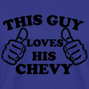 This Guy Loves His Chevy T-Shirts - Men's Premium T-Shirt