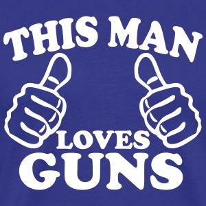 This Man Loves Guns T-Shirts - Men's Premium T-Shirt