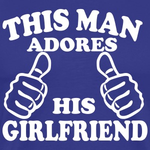 This Man Adores His Girlfriend T-Shirts - Men's Premium T-Shirt
