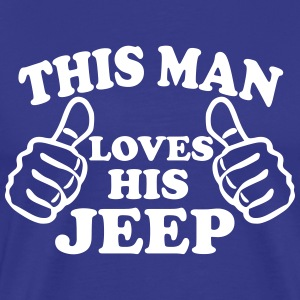 This Man Loves His Jeep T-Shirts - Men's Premium T-Shirt