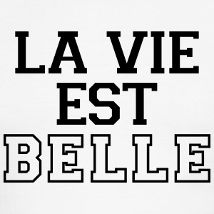 La Vie Est Belle (Life Is Good) T-Shirts - Men's Ringer T-Shirt
