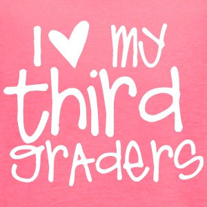 I Love My Third Graders Tanks - Women's Flowy Tank Top by Bella