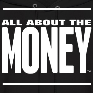 ALL ABOUT THE MONEY™ Hoodies - Men's Hoodie