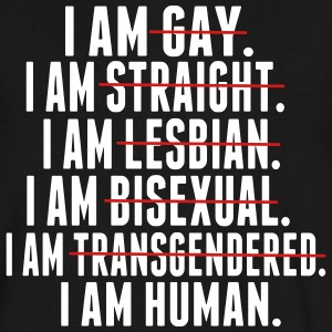 I AM GAY. I AM STRAIGHT. I AM LESBIAN, I AM HUMAN T-Shirts - Men's V-Neck T-Shirt by Canvas