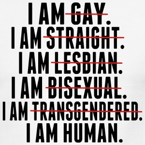 I AM GAY. I AM STRAIGHT. I AM LESBIAN, I AM HUMAN T-Shirts - Men's Ringer T-Shirt