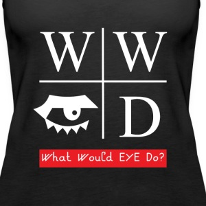 WWYD? Tanks - Women's Premium Tank Top