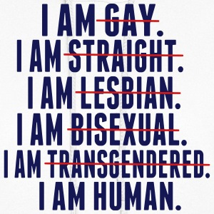 I AM GAY. I AM STRAIGHT. I AM LESBIAN, I AM HUMAN Hoodies - Women's Hoodie