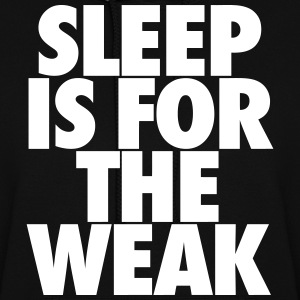 Sleep Is For The Weak Hoodies - Women's Hoodie