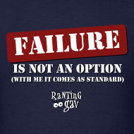 Design ~ Failure Is Not An Option - Men's Premium T