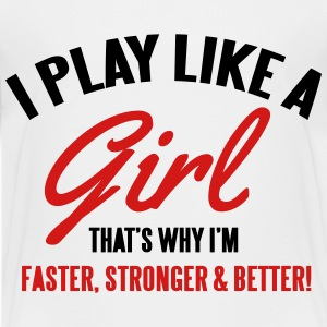 I play like a girl. That's why I'm faster & better Kids' Shirts - Kids' Premium T-Shirt