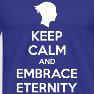 Keep Calm and Embrace Eternity T-Shirts - Men's Premium T-Shirt