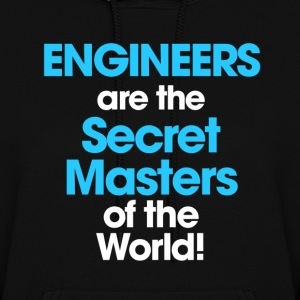 ENGINEERS are Secret Masters Hoodie - Women's Hoodie