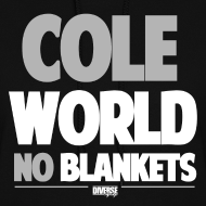 Design ~ Cole World No Blankets (Black / Womens T-Shirt)
