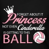 Not even Cinderella is getting to this ball! Long Sleeve Shirts - Women's Long Sleeve Jersey T-Shirt