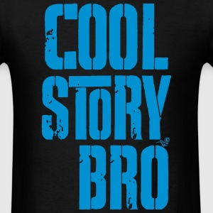 COOL STORY BRO by Tai's Tees - Men's T-Shirt