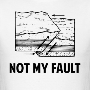 Not My Fault T-Shirts - Men's T-Shirt
