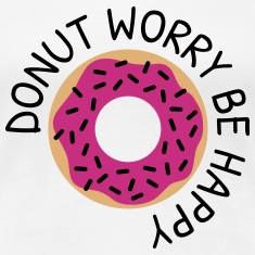 Donut worry be happy Women's T-Shirts