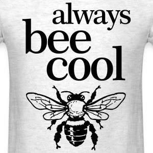 always bee cool - Men's T-Shirt