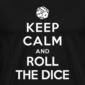 Keep Calm and Roll the dice T-Shirts - Men's Premium T-Shirt