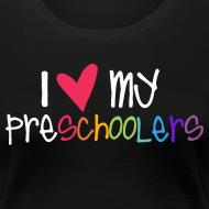 Design ~ Love My Preschoolers | Colorful | Teacher Shirts