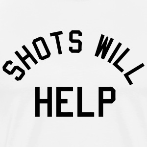 Shots Will Help T-Shirts - Men's Premium T-Shirt