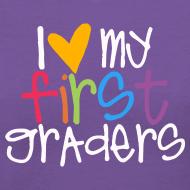Design ~ Love My First Graders | Prism | Teacher Shirts