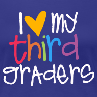 Design ~ Love My Third Graders | Colorful | Women's