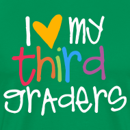Design ~ Love My Third Graders | Colorful | Men's