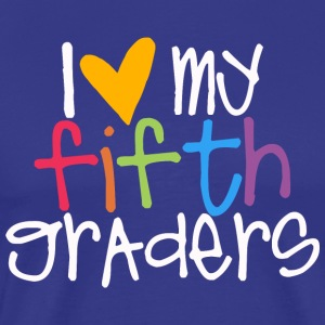 love my fifth graders teacher shirt T-Shirts - Men's Premium T-Shirt